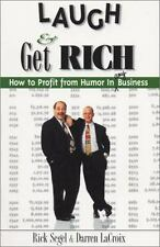 Laugh and Get Rich : How to Profit from Humor in Any Business by Darren LaCroix…