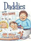 Daddies are for Wild Things by Catriona Hoy (Paperback, 2011)