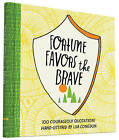 Fortune Favors the Brave: 100 Courageous Quotations by Chronicle Books (Hardback, 2015)