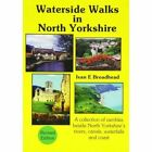 Waterside Walks in North Yorkshire by Ivan E. Broadhead (Paperback, 2007)