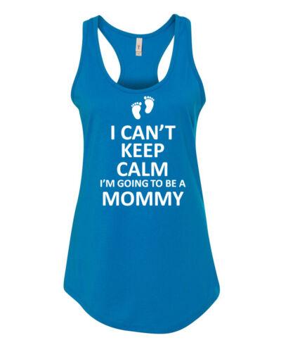 Tank Top I Can/'t Keep Calm I/'m Going To Be A Mommy Shirt Pregnancy Announcement