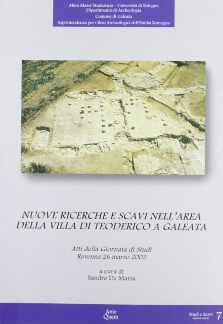 Nuove ricerche e scavi nell'area della Villa di Teoderico a Galeata. Atti della