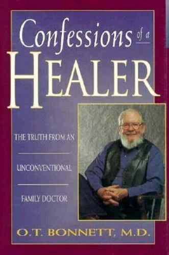 Confessions of a Healer : The Truth from an Unconventional Family Doctor