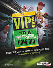 VIP Pass to a Pro Baseball Game Day: From the Locker Room to the Press Box (and Everything in Between) by Clay Latimer (Paperback, 2011)