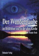 DER WUNDERGLAUBE IM HEIDENTUM UND IN DER ALTEN KIRCHE - Theodor Trede BUCH - NEU