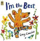 I'm the Best by Lucy Cousins (Paperback / softback, 2013)
