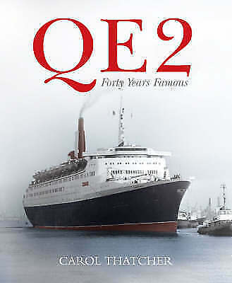 """AS NEW"" Thatcher, Carol, ""QE2"": Forty Years Famous, Book"