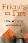 Friends on Fire by Dale Whisman (Paperback / softback, 2010)