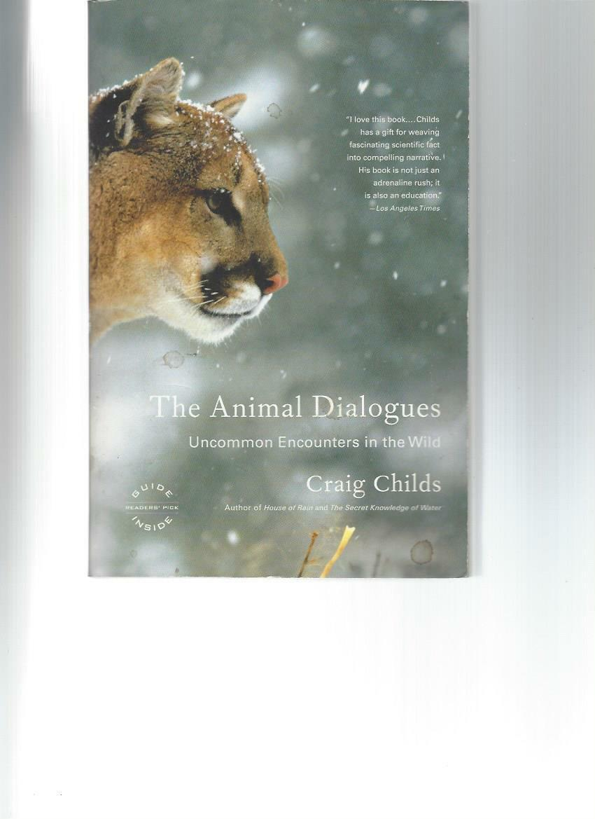 The Animal Dialogues: Uncommon Encounters in the Wild (Signed)