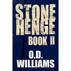 Stonehenge Book II by O D Williams (Paperback / softback, 2011)