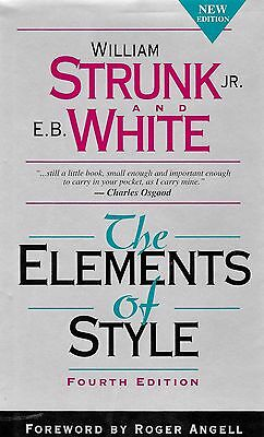 Elements of Style by E. B. White and William, Jr. Strunk Fourth Edition HC