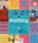 A-Z of Knitting: The Ultimate Guide for the Beginner Through to the Advanced Knitter by Search Press Ltd (Paperback, 2015)