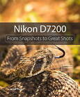 Nikon D7200: From Snapshots to Great Shots by Jerod Foster (Paperback, 2015)