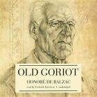Old Goriot by Honore De Balzac (CD-Audio, 2013)