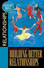 Building Better Relationships by S Nikaido (Book, 2000)