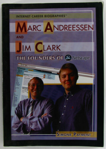 1 of 1 - #^W3, Simone Payment MARC ANDREESSEN AND JIM CLARK: THE FOUNDERS OF NETSCAPE ...