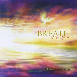 Breath-of-the-Spirit-Aileen-Gilchrist-2005-CD