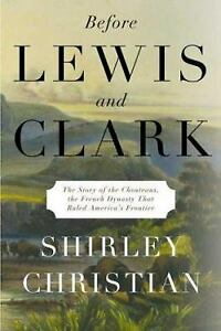 Before-Lewis-and-Clark-The-Story-of-the-Chouteaus-the-French-ExLib