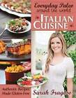 Everyday Paleo Around the World: Italian Cuisine: Authentic Recipes Made Gluten-Free by Sarah Fragoso (Paperback, 2013)