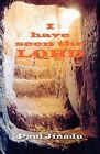 I Have Seen The Lord by Rev. Dr. Paul Jinadu (Paperback, 2011)