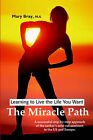 Miracle Path: Learning to Live the Life You Want by Mary Bray (Paperback / softback, 2001)