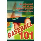 Baseball 101 an Old School LOOK at Our Nation's Pastime Paperback Coach George