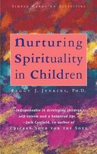 Nurturing Spirituality in Children: Simple Hands-On Activities Jenkins, Peggy J