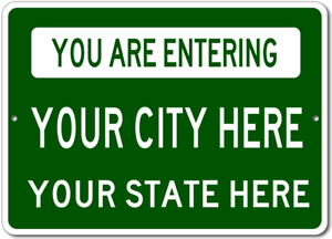 Personalized You Are Entering CITY STATE Sign