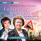 Ladies of More Letters by Lou Wakefield, Carole Hayman (CD-Audio, 2009)