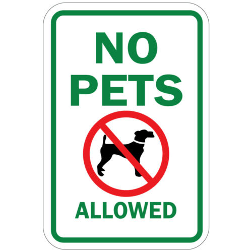 Vertical Metal Sign Multiple Sizes No Pets Allowed with Green Text and Symbol