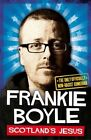 Scotland's Jesus: The Only Officially Non-Racist Comedian by Frankie Boyle (Paperback, 2014)