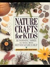 Nature Crafts for Kids : 50 Fantastic Things to Make with Mother Nature's Help by Terry Krautwurst and Gwen Diehn (1992, Hardcover)