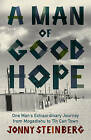 A Man of Good Hope: One Man's Extraordinary Journey from Mogadishu to Tin Can Town by Jonny Steinberg (Paperback, 2016)