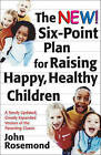 The New Six-Point Plan for Raising Happy, Healthy Children by Dr John Rosemond (Hardback, 2006)