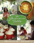 Heather Christo's Generous Table: Easy & Elegant Recipes Through the Seasons by Heather Christo (Hardback, 2013)