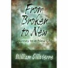 From Broken to 9781448962532 by William Ollivierre Paperback