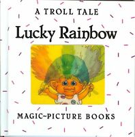 A Troll Tale : Lucky Rainbow (1993, Hardcover) Magic Picture Books