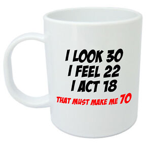 Image Is Loading Makes Me 70 Mug Funny 70th Birthday Gifts