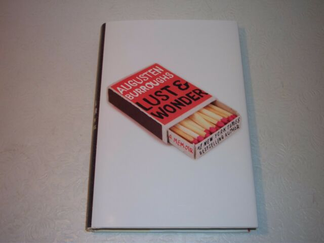 LUST & WONDER--SIGNED by AUGUSTEN BURROUGHS--1ST--HARDCOVER