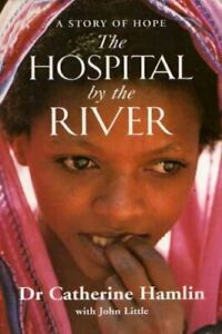 The-hospital-by-the-river-A-story-of-hope-By-Catherine-Hamlin