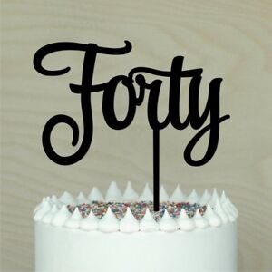 Image Is Loading 40 40th Forty Cake Topper Acrylic Decoration