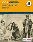 OCR A Level History AS: Mid Tudor Crisis, 1536-69 by Nick Fellows (Paperback, 2010)