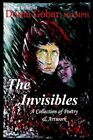 The Invisibles a Collection of Poetry & Artwork by Donia Gobar 9780595750269