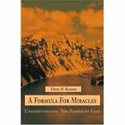 A Formula for Miracles: Understanding the Power of God by Don P Baker (Paperback / softback, 2002)