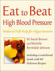Eat to Beat High Blood Pressure: Natural Self-help for Hypertension, Including 60 Recipes by Sarah Brewer, Michelle Berriedale-Johnson (Paperback, 2003)