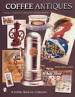 Coffee Antiques by Douglas Congdon-Martin and Edward C. Kvetko (2000, Paperback)