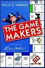 The Game Makers: The Story of Parker Brothers, from Tiddledy Winks to Trivial Pursuit by Philip E. Orbanes (Hardback, 2003)