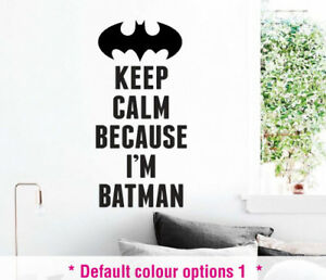 Details about Keep Calm Because I'm Batman Wall Sticker Home Quotes  Inspirational Love