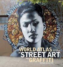 The World Atlas of Street Art and Graffiti by Rafael Schacter (2013, Hardcover)