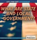 What Are State and Local Governments? by Sarah Machajewski (Paperback / softback, 2015)